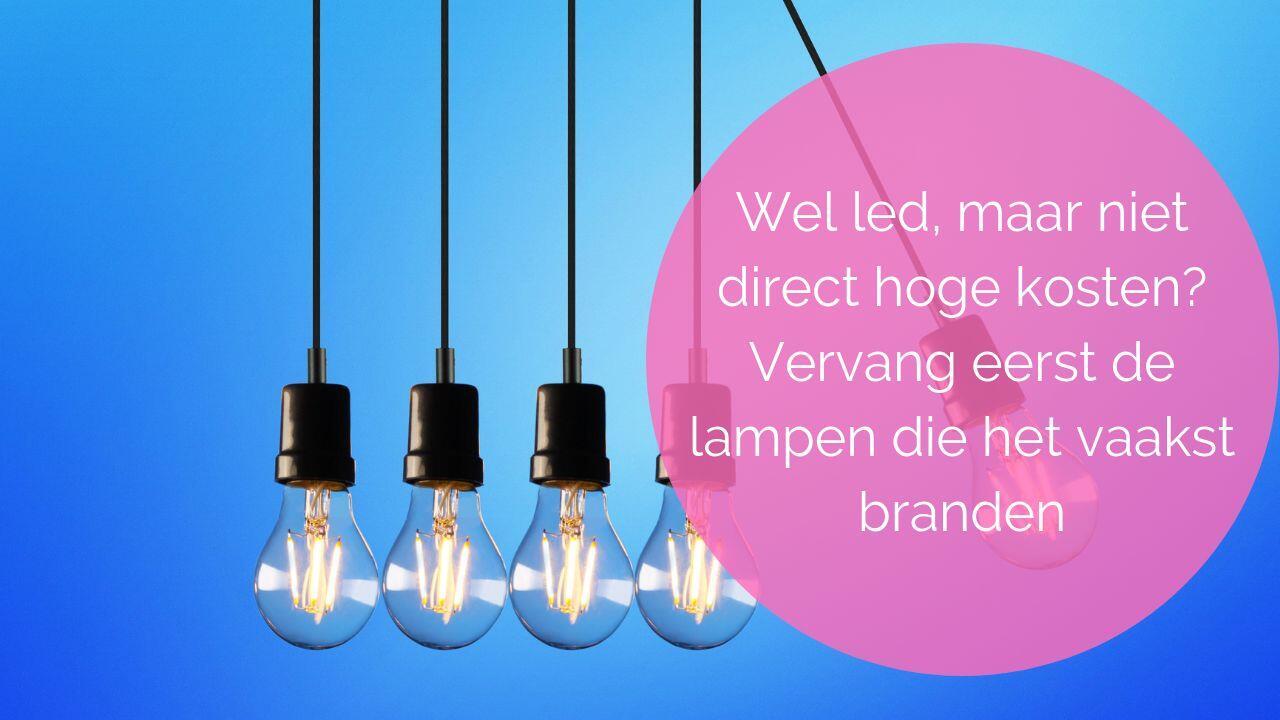 Overschakelen op led lampen is goed voor milieu en portemonnee